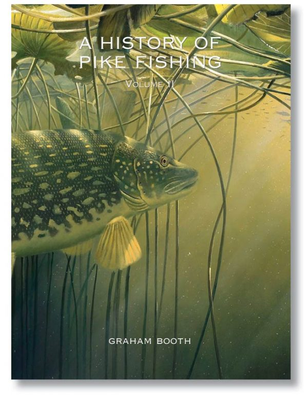 A History of Pike Fishing Vol II Hardback