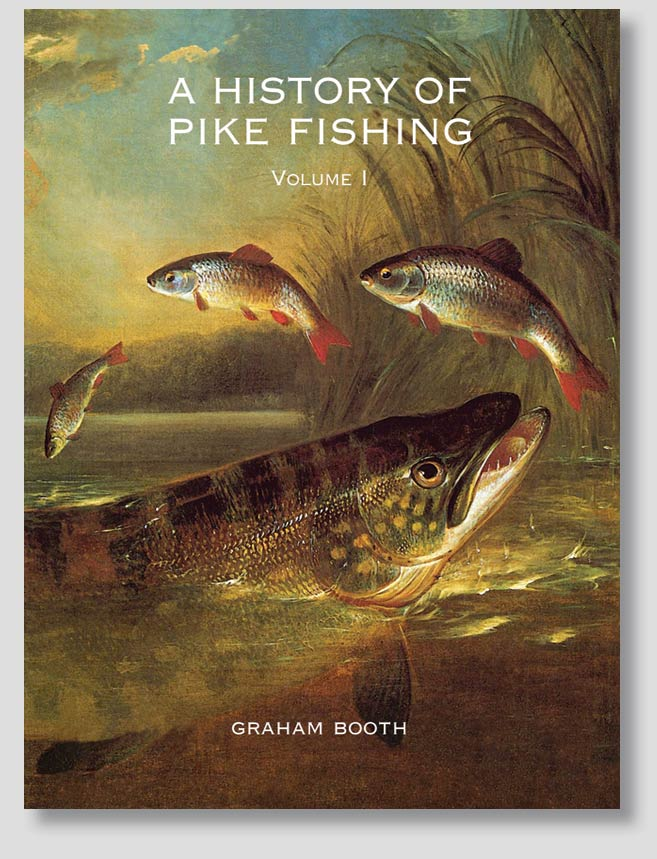 A History of Pike Fishing Vol I Hardback